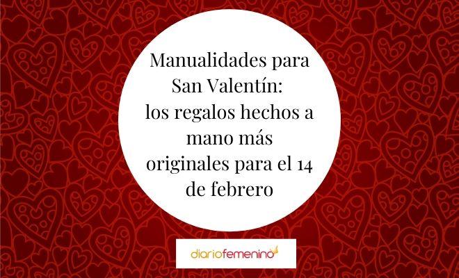 San Valentín Las Mejores Manualidades Para El 14 De Febrero