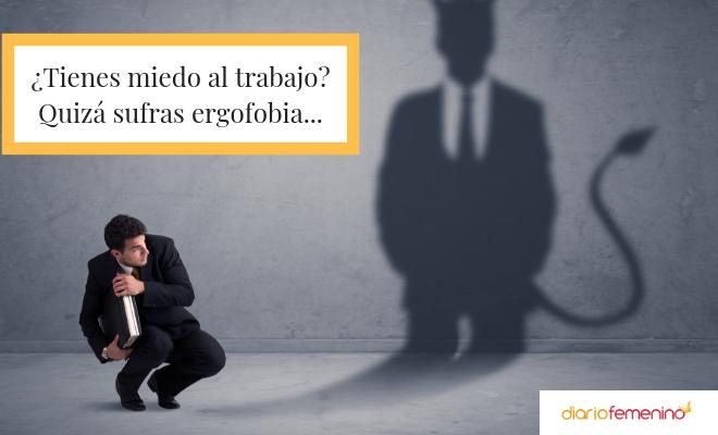 Ergofobia o miedo al trabajo: síntomas, causas y tratamiento