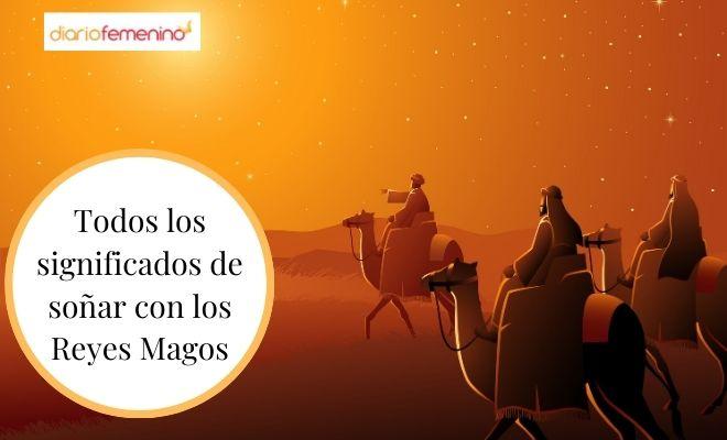 Soñar Con Los Reyes Magos Recupera La Ilusión