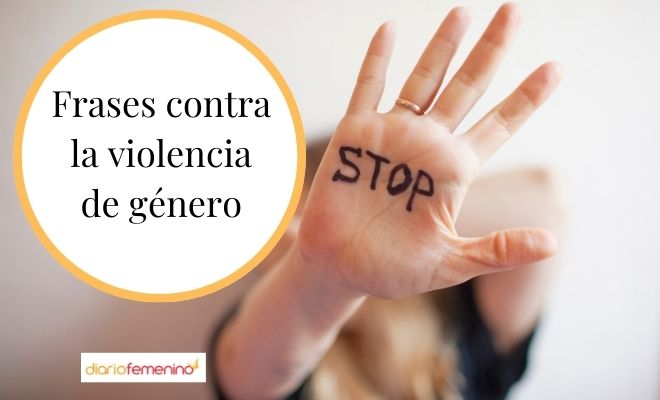 87 Frases Contra La Violencia De Género Mensajes De Condena Al Maltrato