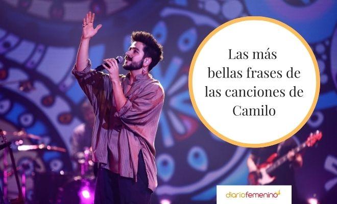27 Frases De Canciones De Camilo Letras Llenas De Amor Que Debes Leer