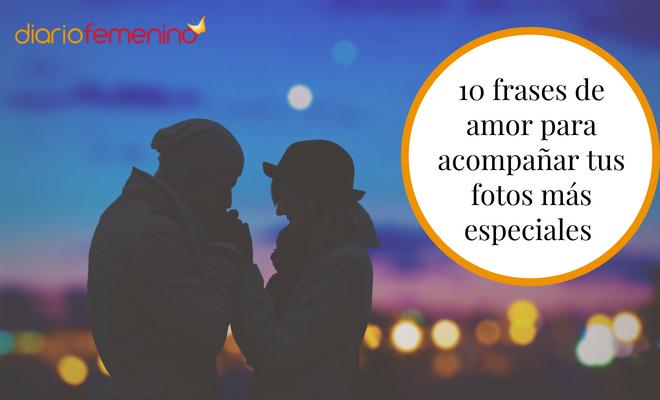10 Bonitas Frases De Amor Para Acompañar Tus Fotos Más