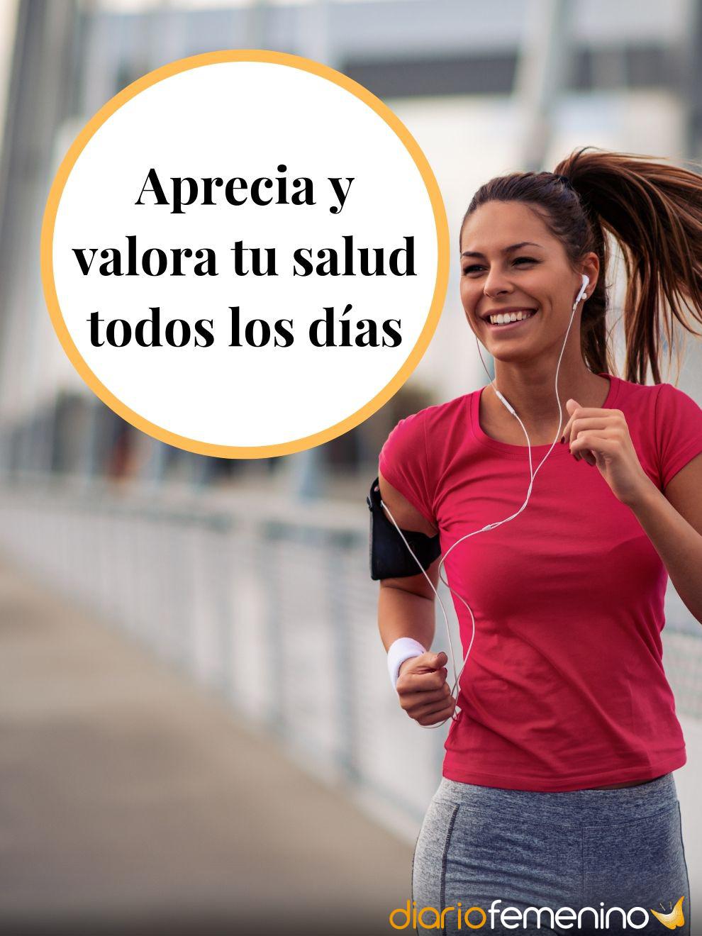 Frases para valorar tu salud: valora tu vida