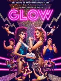 Por qué deberías ver Glow, la nueva serie de Netflix