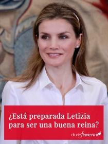 ¿Está preparada Letizia para ser una buena reina?