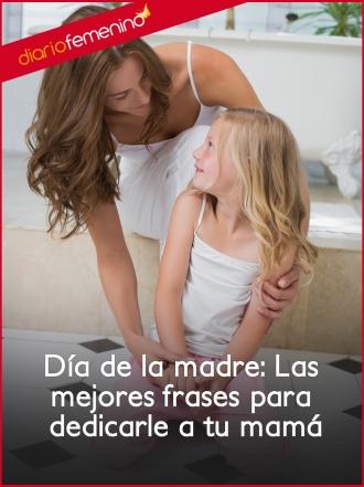 Día de la madre: Frases para dedicar a mamá
