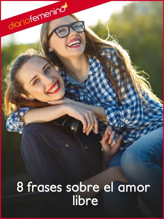 8 Frases Sobre El Amor Libre