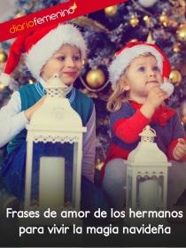 Demuestra tu amor a tus hermanos en Navidad con estas frases