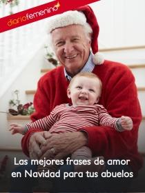 Las frases de amor más bonitas para tus abuelos en Navidad