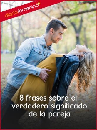 8 frases sobre el verdadero significado de la pareja