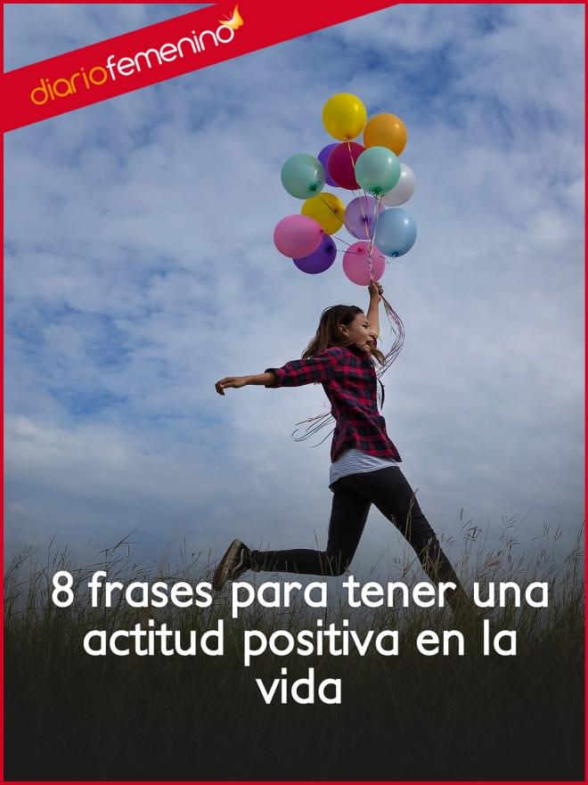8 Frases Para Tener Una Actitud Positiva En La Vida