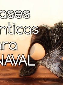 5 frases románticas para Carnaval