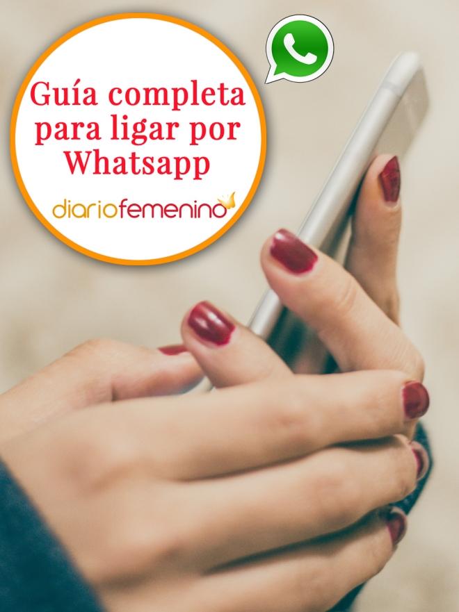 Guía Completa Para Ligar Por Whatsapp Trucos Que Nunca Fallan