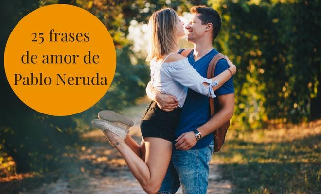 Pablo Neruda Frases Al Amor T Pablo Neruda