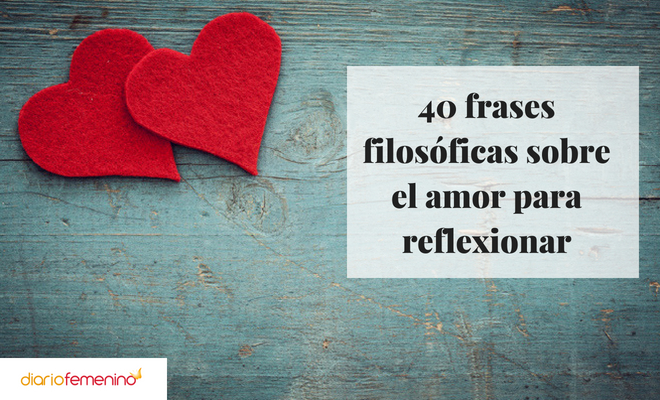 Frases Filosóficas Sobre El Amor Para Reflexionar
