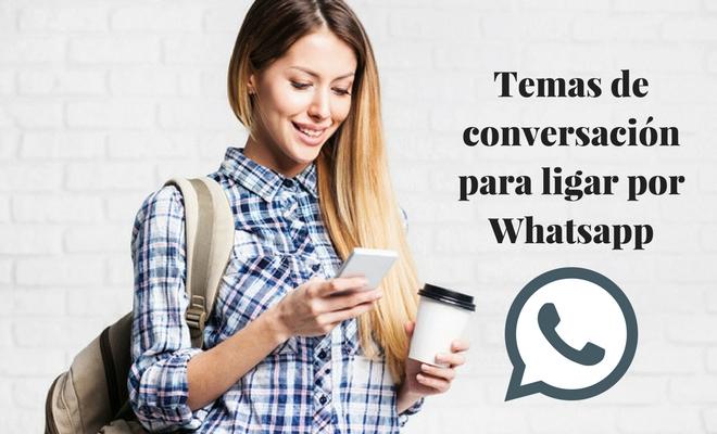 Los mejores temas de conversación para ligar por Whatsapp
