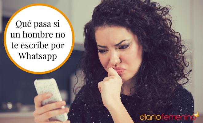 Qué Pasa Si Un Hombre No Te Escribe Por Whatsapp