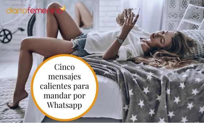 Cinco Mensajes Calientes Para Mandar Por Whatsapp