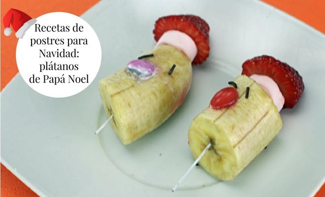 Recetas De Postres Para Navidad Plátanos De Papá Noel