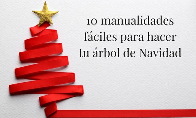 10 manualidades f ciles de rbol de navidad - Manualidades de navidad para hacer en casa ...