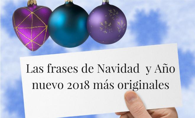 Frases Para Felicitar Las Fiestas De Navidad Y Ano Nuevo.Las Frases De Navidad Y Ano Nuevo 2018 Mas Originales