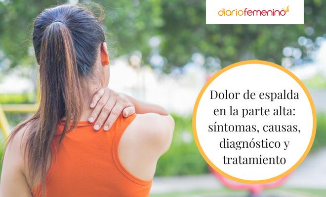 Dolor en la parte superior de la espalda: causas, síntomas, diagnóstico y tratamiento